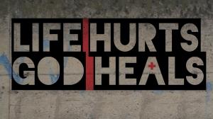 life-hurts-god-heals
